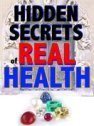 click to learn Hidden Secrets of Real Health