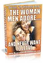 Click Here to learn how to become the Woman Men Adore and Never Want to Leave